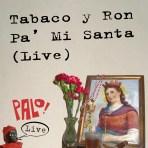 Tabaco Y Ron Pa' Mi Santa -- Live (mp3)