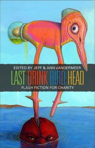 Last Drink Bird Head: Flash Fiction For Charity