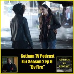 GTVP E57 Gotham S02E06 By Fire Podcast