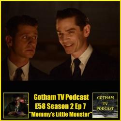 GTVP E58 Gotham S02E07 Mommys Little Monster Podcast