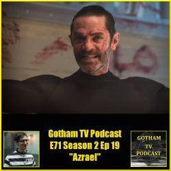 GTVP E71 Gotham S02E19 Azrael Podcast