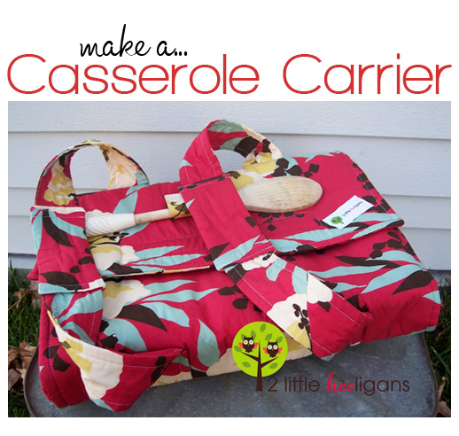 how to make a casserole carrier. Love this! Great idea! #sewing