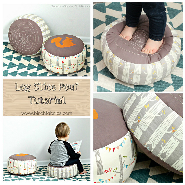 Birch Fabrics has a fun tutorial for a log slice pouf that's sure to make any adventurous little boy or girl smile with delight. - Sewtorial