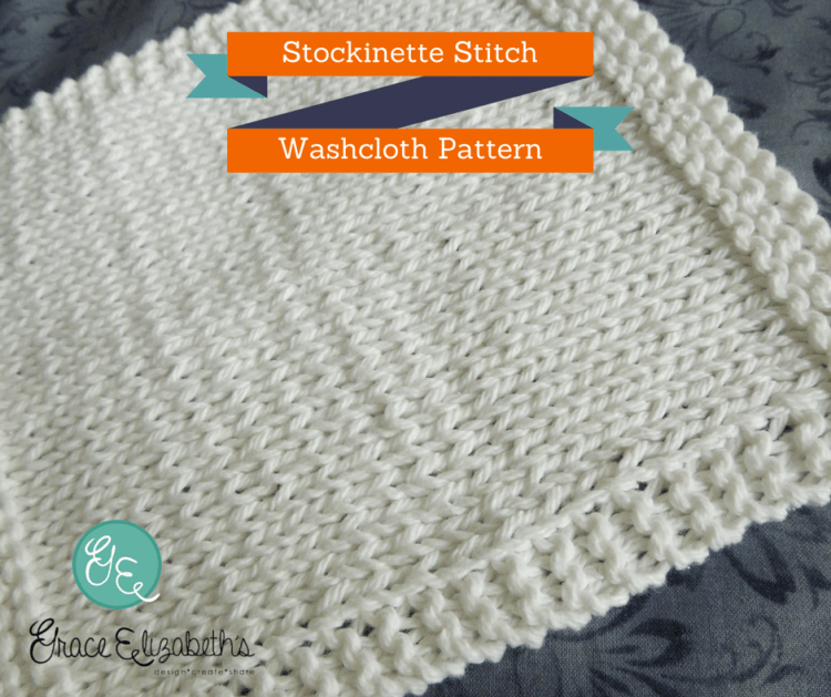 Free Pattern: Stockinette Stitch Washcloth by SonyaKay for Grace Elizabeth's