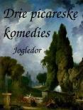 gratis ebook Jogledor   3 Picareske komedies