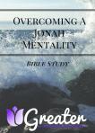 Overcoming A Jonah Mentality Bible Study