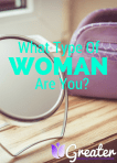 What Type of Woman Are You? Bible Study