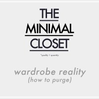 The Minimal Closet : Wardrobe Reality & How to Purge