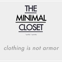The Minimal Closet : Clothing is not Armor