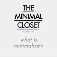 The Minimal Closet : What is Minimalism?