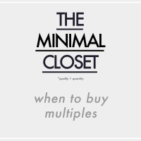 The Minimal Closet : When to buy multiples