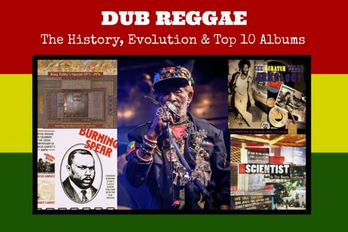 Dub Reggae History Evolution and Top !0 Albums