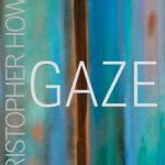 A Review of <em>Gaze</em> by Christopher Howell