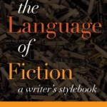 Review of <em>The Language of Fiction: A Writer&#8217;s Stylebook</em> by Brian Shawver