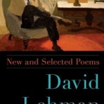 Review of <em>New and Selected Poems</em> by David Lehman
