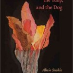 Review of <em>The Old Woman, the Tulip, and the Dog</em> by Alicia Suskin Ostriker