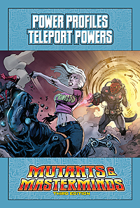 Mutants & Masterminds Power Profile: Teleport Powers