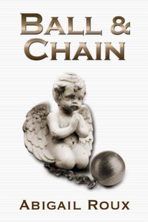 Abigail Roux--Cut & Run Book 8 - Ball & Chain