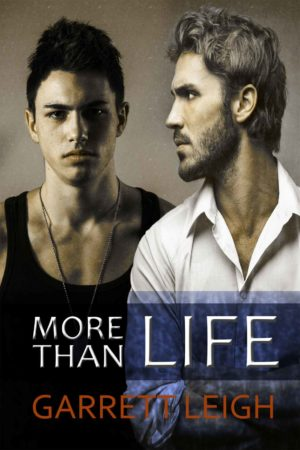 Garrett Leigh--More Than Life