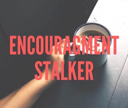 EncouragmentStalkers