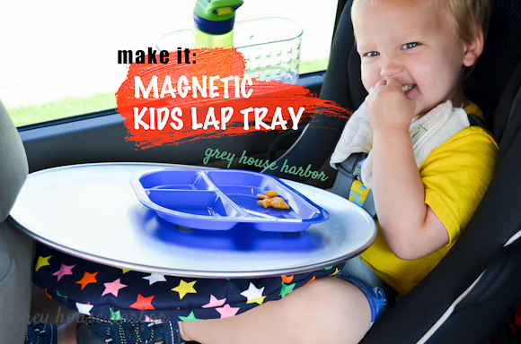 How to make a magnetic kids lap tray  |  greyhouseharbor.com