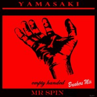 Download: Yamasaki & Mr Spin, Empty Handed (Breakers 2015 mix)
