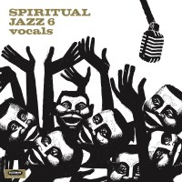 Jazzman's Spiritual Jazz Vol 6 is an all vocal affair
