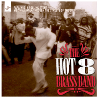 Hot 8 Brass Band celebrate 20 years with Papa Was A Rolling Stone, Vicennial LP and tour