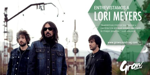 LORI MEYERS ENTREVISTA GROW SOUND MAG