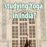 What is it like studying yoga in India?