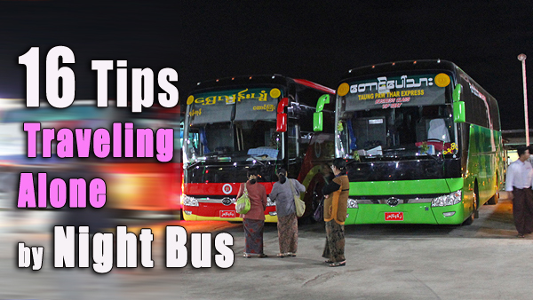 Tips on a Night Bus bus, buses in myanmar