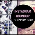 Monthly Instagram Roundup, Instagram roundup September