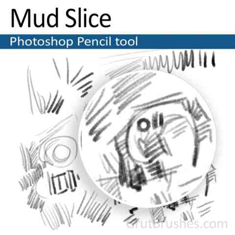 'Mud Slice' Photoshop Pencil