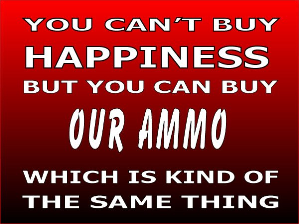 Happiness Our Ammo