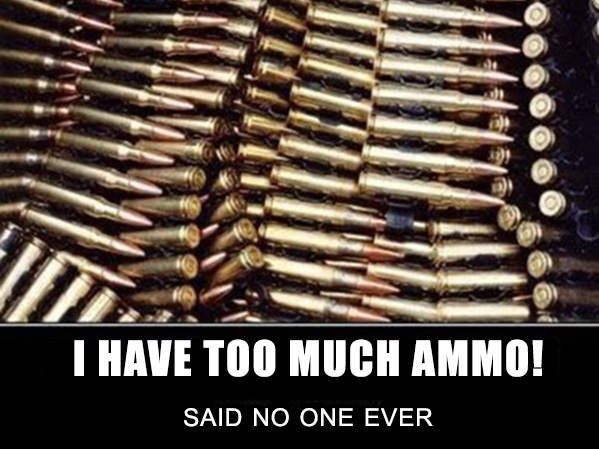 Too much ammo