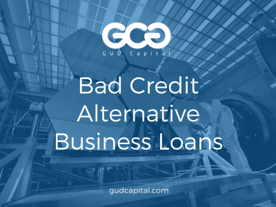 Alternative Business Loans With Bad Credit: Nontraditional Bad Credit Lenders – GUD Capital