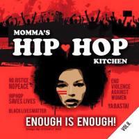 Momma's Hip Hop Kitchen, Vol. 8: Enough is Enough!