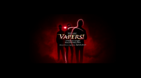 We Are Vapers -A Documentary Film
