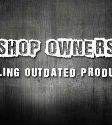 Shop Owners: Selling Outdated Products