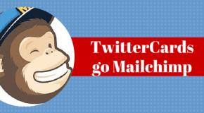 Comment développer une liste d'abonnés mailchimp avec les Twitter Cards ? [Tuto]