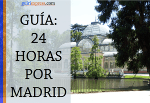 24 HORAS POR MADRID (guía y video)
