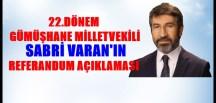 SABRİ VARAN, REFERANDUMU İZMİR'DEN DEĞERLENDİRDİ