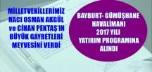 """BAYBURT- GÜMÜŞHANE HAVALİMANI"" 2017 YILI YATIRIM PROGRAMINA ALINDI"