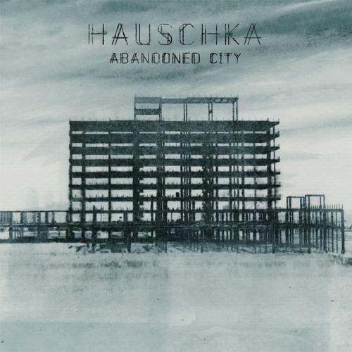 gwendalperrin.net hauschka abandoned city