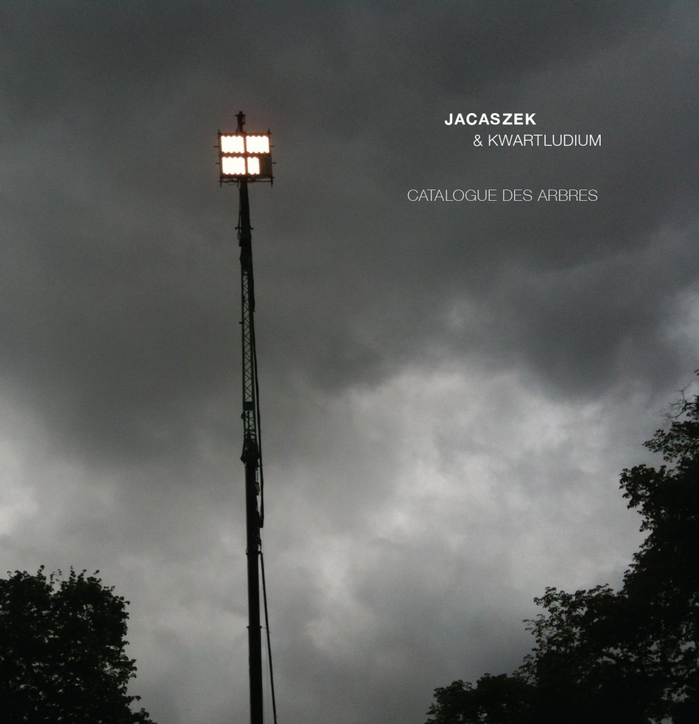 ALBUM. Jacaszek & Kwartludium - Catalogue des Arbres