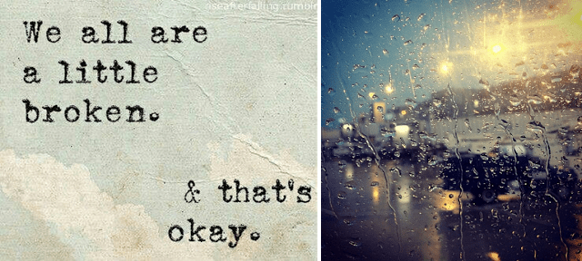 We all are a little broken & that's ok