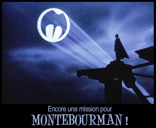 Encore une mission pour Montebourman !