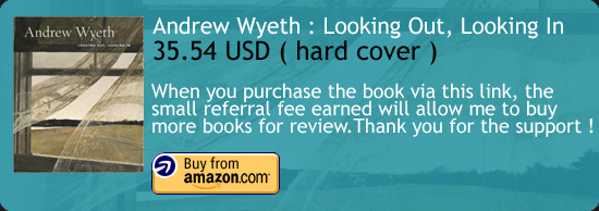 Andrew Wyeth : Looking Out, Looking In  Amazon Buy Link