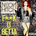 F U Betta Neon Hitch