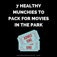 7 HEALTHY MUNCHIES TO PACK FOR MOVIES IN THE PARK